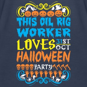 This Oil Rig Worker Loves 31st Oct Halloween Party - Women's Premium Tank Top