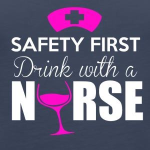 Safety first, drink with a nurse - Women's Premium Tank Top