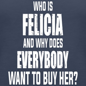 Who Is Felicia Tshirt - Women's Premium Tank Top