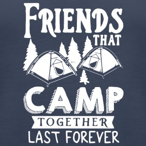 Camping Friends Forever T Shirt - Women's Premium Tank Top