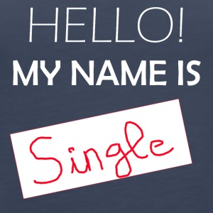 My Name is SINGLE - Women's Premium Tank Top