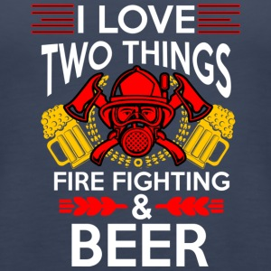 I Love Two Things Fire Fighting & Beer T Shirt - Women's Premium Tank Top