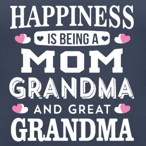 Happines Is Being A Mom Grandma And Great Grandma - Women's Premium Tank Top