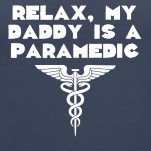 Relax My Daddy Is A Paramedic - Women's Premium Tank Top