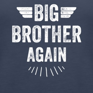Big brother again - Women's Premium Tank Top