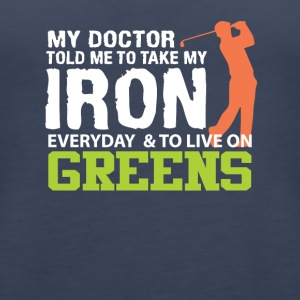 Doctor Told Me Take Iron Live Green Golf - Women's Premium Tank Top
