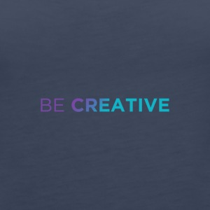 Be Creative x2 Colors - Women's Premium Tank Top