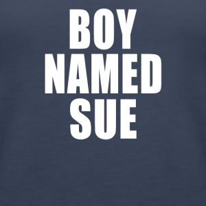 Boy Named Sue - Women's Premium Tank Top