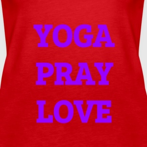 Yoga Pray Love - Women's Premium Tank Top