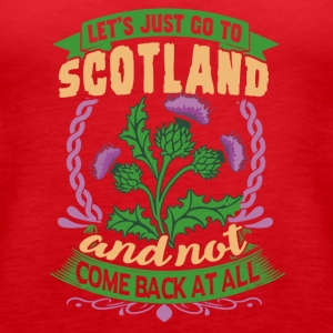 LET'S JUST GO TO SCOTLAND SHIRT - Women's Premium Tank Top