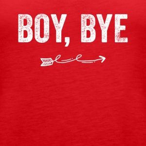 Boy Bye - Women's Premium Tank Top