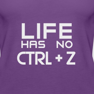 Life Has No CTRL + Z - Women's Premium Tank Top
