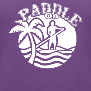 Paddle On Shirt - Women's Premium Tank Top
