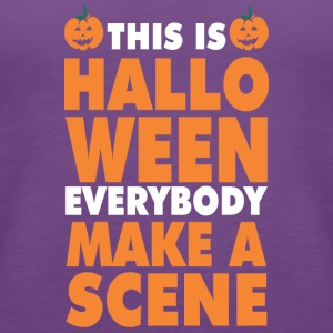 This Is Halloween Everbody Make Scene - Women's Premium Tank Top