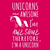 Unicorns are awesome. I'm awesome I'm a unicorn - Women's Premium Tank Top