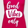 Good Vibes Only - Women's Premium Tank Top