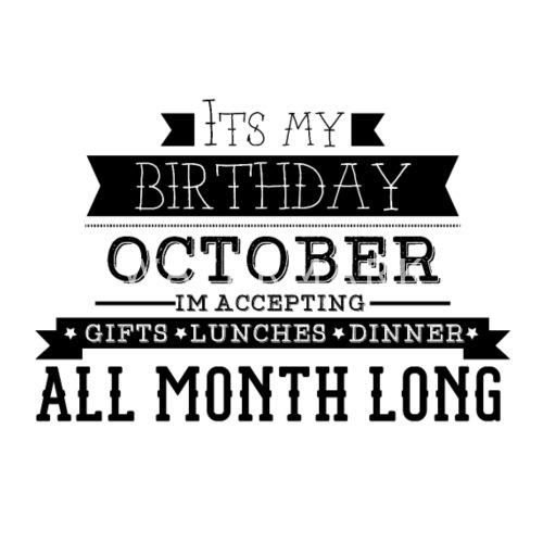 OCTOBER Its My Birthday Month By CrowdshirtUSA