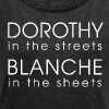 Dorothy in the streets, blanche in the sheets - Women's Roll Cuff T-Shirt