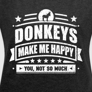 Donkeys Make Me Happy Funny Donkey Gift T-shirt - Women's Roll Cuff T-Shirt