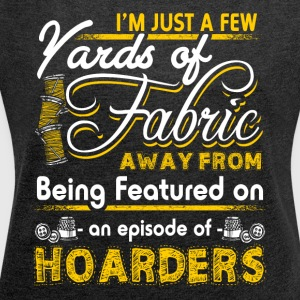 Hoarders - Sewing - Women's Roll Cuff T-Shirt