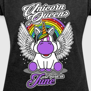June - Birthday - Unicorn - Queen - EN - Women's Roll Cuff T-Shirt