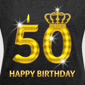50 - Happy Birthday - Golden Number - Women's Roll Cuff T-Shirt