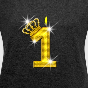 1 - Birthday - Golden Number - Crown - Flame - Women's Roll Cuff T-Shirt