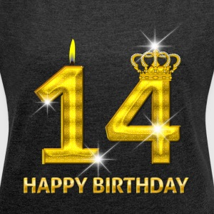 14 - Happy Birthday - Golden Number - Women's Roll Cuff T-Shirt
