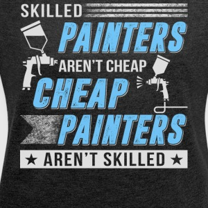 Skilled Painters T Shirt - Women's Roll Cuff T-Shirt