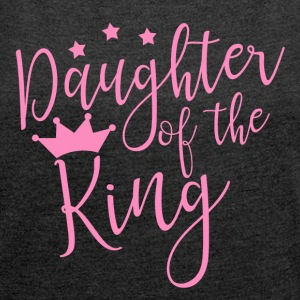 Daughter of the King - Women's Roll Cuff T-Shirt