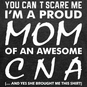 You Cant Scare Me Proud Mom Awesome CNA - Women's Roll Cuff T-Shirt