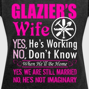 Glazier Wife Shirt - Women's Roll Cuff T-Shirt