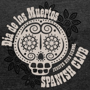 Dia de los Muertos JUNIPER HIGH SCHOOL SPANISH CLU - Women's Roll Cuff T-Shirt