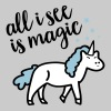 All I See Is Magic - Women's Roll Cuff T-Shirt