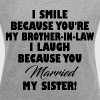 BROTHER IN LAW FUNNY - Women's Roll Cuff T-Shirt