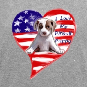 I Love My Pitbull Puppy. - Women's Roll Cuff T-Shirt