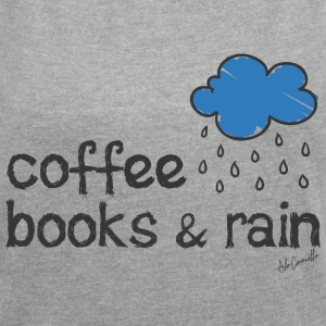 coffee, books & rain - Women's Roll Cuff T-Shirt
