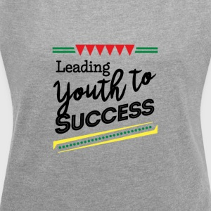 Leading Youth To Success - Women's Roll Cuff T-Shirt