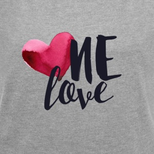 ONE LOVE - Women's Roll Cuff T-Shirt
