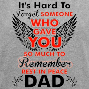 Rest In Peace Dad - Women's Roll Cuff T-Shirt