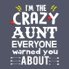 I am the Crazy Aunt!! - Women's Roll Cuff T-Shirt
