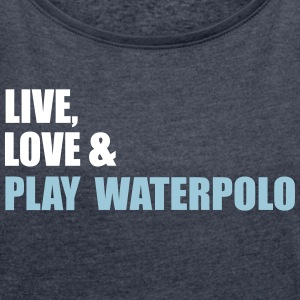 waterpolo - Women's Roll Cuff T-Shirt