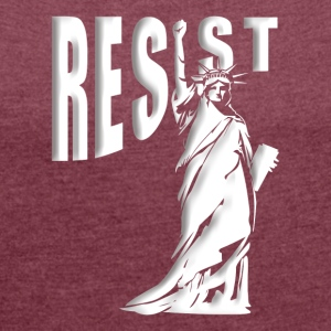 Resist Liberty - Women's Roll Cuff T-Shirt