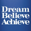 Dream Believe Achieve - Full Color Mug