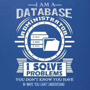 Database Administrator Shirts - Full Color Mug