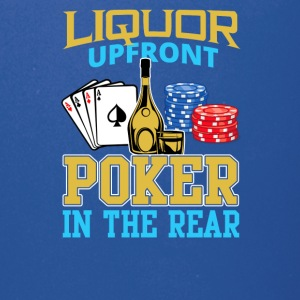 Liquor Upfront Poker in the Rear - Full Color Mug