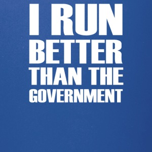 I Run Better Than The Government - Full Color Mug