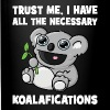 Trust Me, I Have All The Necessary Koalafications - Full Color Mug