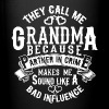 They call me Grandma because partner in crime - Full Color Mug