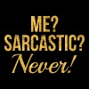 ME? SARCASTIC? NEVER! - Full Color Mug